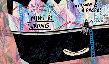 I Might Be wrong - Salomon / A Propos