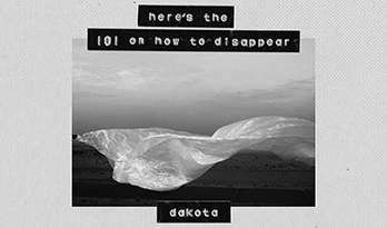 Dakota - Here's The 101 On How To Disappear